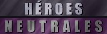 Héroes | Neutrales
