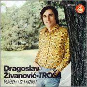 Dragoslav Zivanovic Trosa -Diskografija R_3014967_1311788735_jpeg