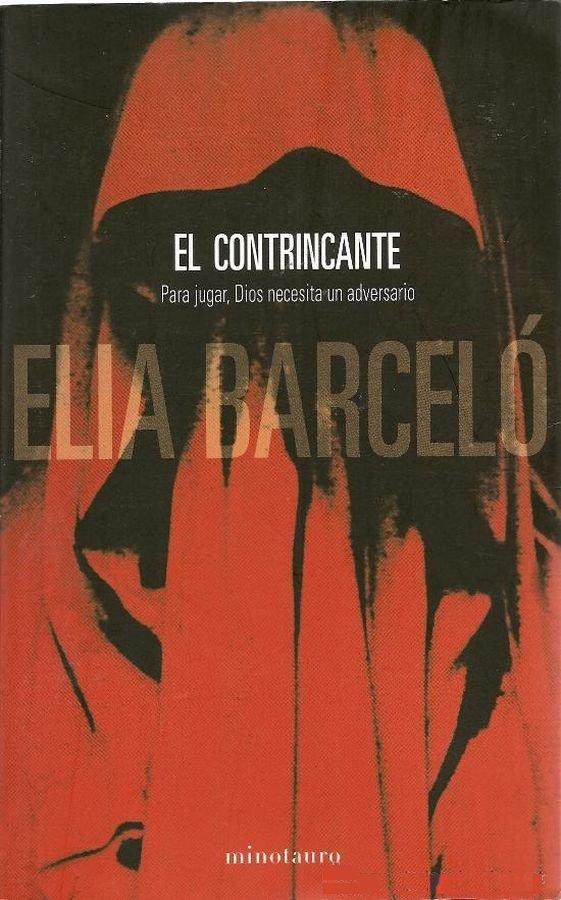 El contrincante: Para jugar, Dios necesita un adversario - Elia Barceló Barcelo_Elia_El_contrincante