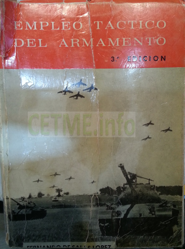 Empleo Táctico del Armamento. 3ª ed. 1973. Fernando de Salas López. Empleo_Tactico_del_Armamento_CETME_L_1_001