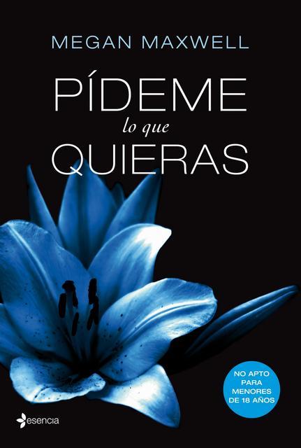 Pídeme lo que quieras (1) - Megan Maxwell [Descargar] [EPUB] [Novela Erótica] Pideme_lo_que_quieras