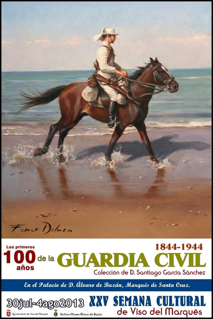 Exposición Los Primeros 100 años de la Guardia Civil. 1844-1944. 30 de Julio-04 de Agosto de 2013. Expo_GC_Viso_del_Marques_30jul_4ago