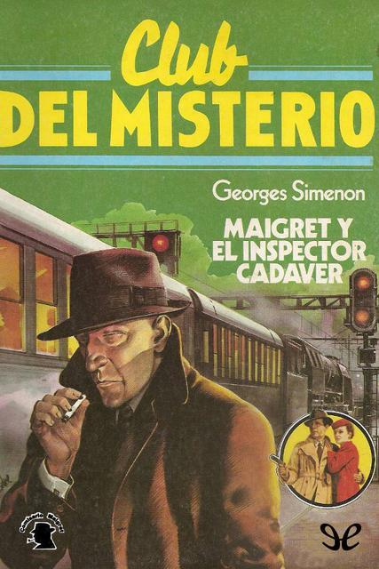 Maigret y el inspector Cadáver - Georges Simenon [Descargar] [EPUB] [Misterio] Maigret_y_el_inspector_Cad_ver