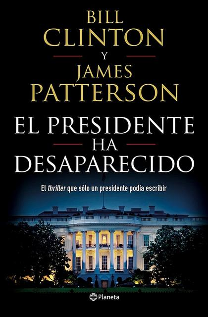El presidente ha desaparecido - Bill Clinton, James Patterson [Descargar] [EPUB] [Novela Negra] El_presidente_ha_desaparecido