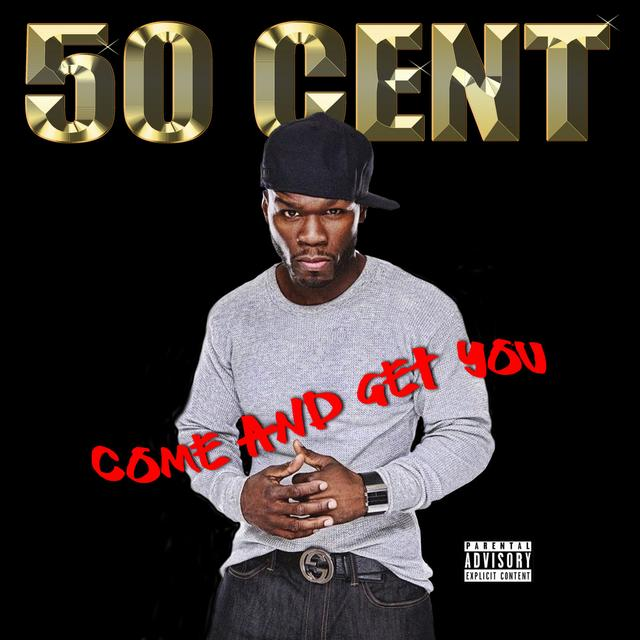 50 Cent - Come And Get You (2018) [Descargar] [Mp3] [320 Kbps] [Hip-Hop] Come_And_Get_You
