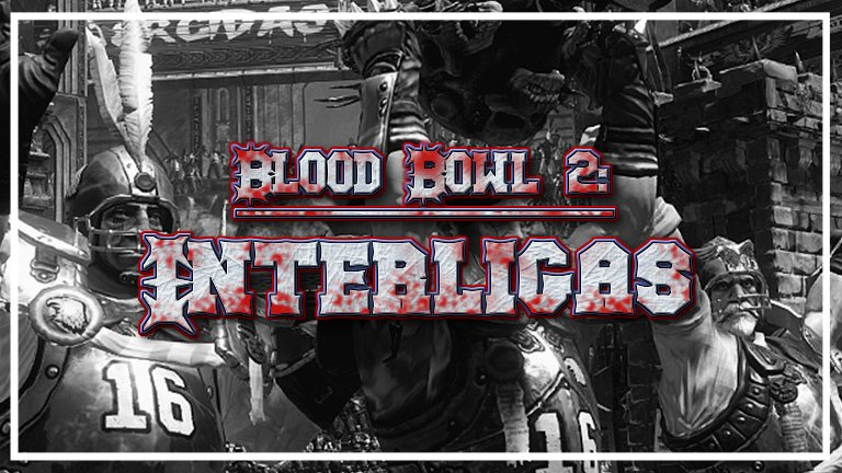 Blood Bowl 2: Interligas [Inscripción hasta el 31 de diciembre] BB2-_Inter