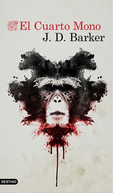El Cuarto Mono - J. D. Barker [Descargar] [EPUB] [Novela Negra] [Thriller] Portada_el-cuarto-mono_julio-hermoso-oliveras_201803221718
