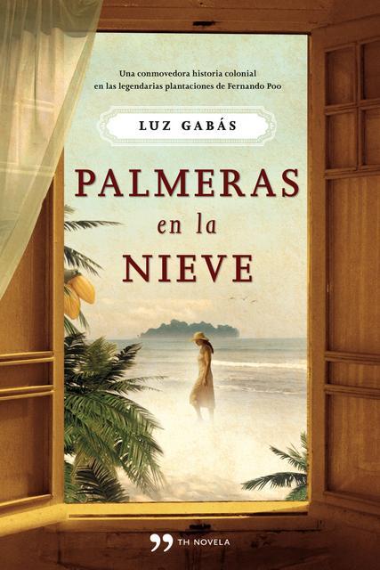 Palmeras en la nieve - Luz Gabás [Descargar] [EPUB] [Novela Contenporánea] Palmeras-en-la-nieve_9788499980232