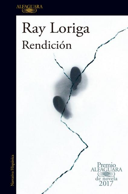 Rendicion (Premio Alfaguara de novela 2017), Ray Loriga [Descargar] [EPUB] [Gratis] Rendici_n