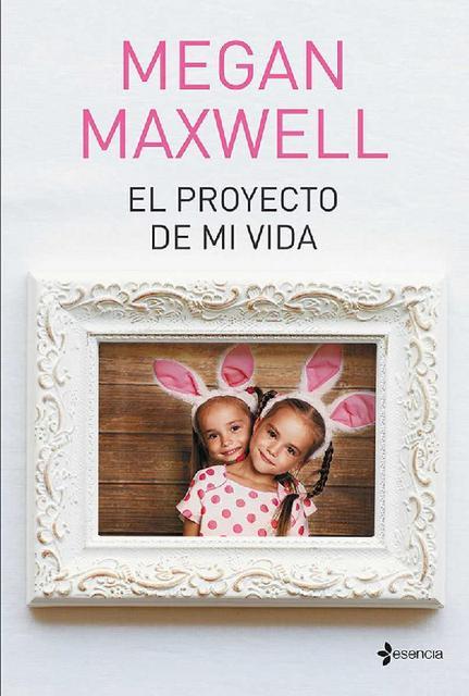 El proyecto de mi vida - Megan Maxwell [Descargar] [EPUB] [Novela Romantica] El_proyecto_de_mi_vida
