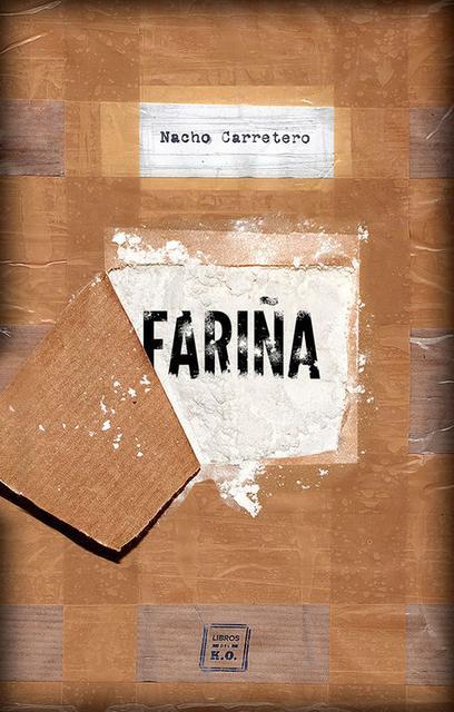 Fariña (Nacho Carretero) [Español] [PDF, EPUB, CBR] [79 MB] [Openload, Uptobox] 9788416001460