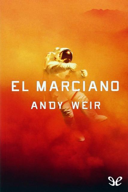 El Marciano - Andy Weir [Descargar] [EPUB] [Novela - Ciencia Ficción - Fantasía] El_marciano