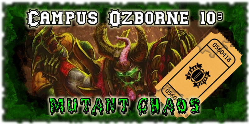 Campus Ozborne 10 - Distribucion de Grupos y envío de Entradas - Hasta el viernes 10 de marzo Campus_Ozborne_10_Mutant_Chaos_Entrada