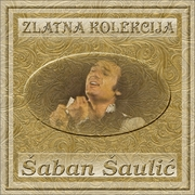 Zlatna kolekcija edicija - Kolekcija Saban_Saulic_2014_-_Zlatna_Kolekcija_Prednja