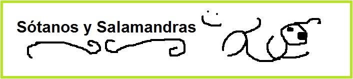 Sotanos y Salamandras