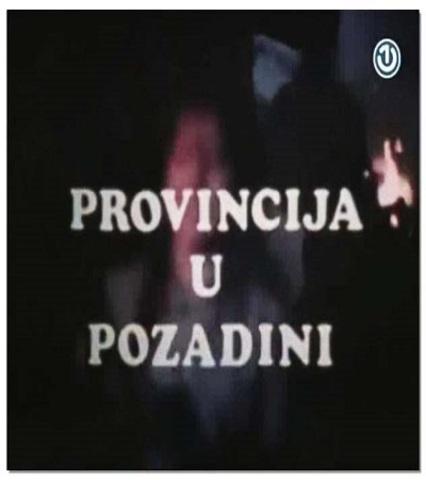 Provincija u Pozadini (1984) Proupo
