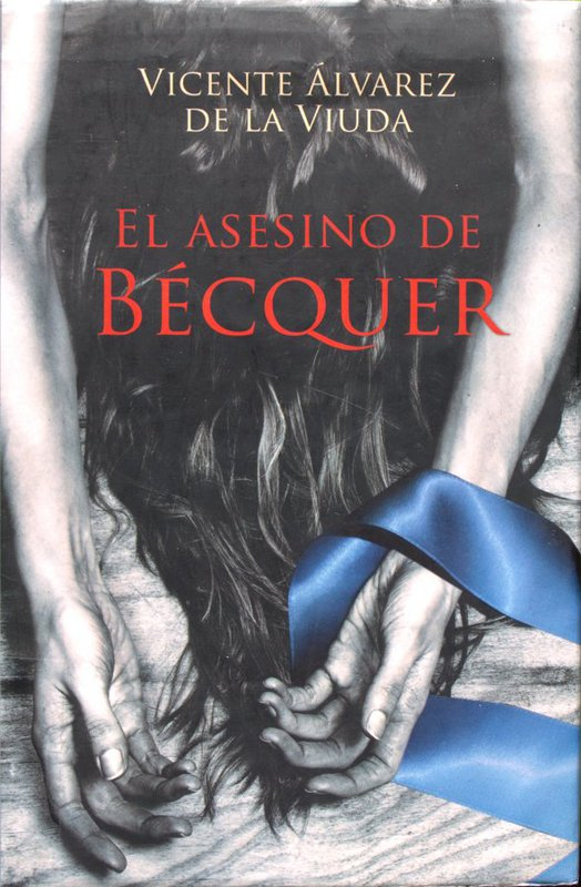 El asesino de Bécquer - Vicente Álvarez de la Viuda Becquer