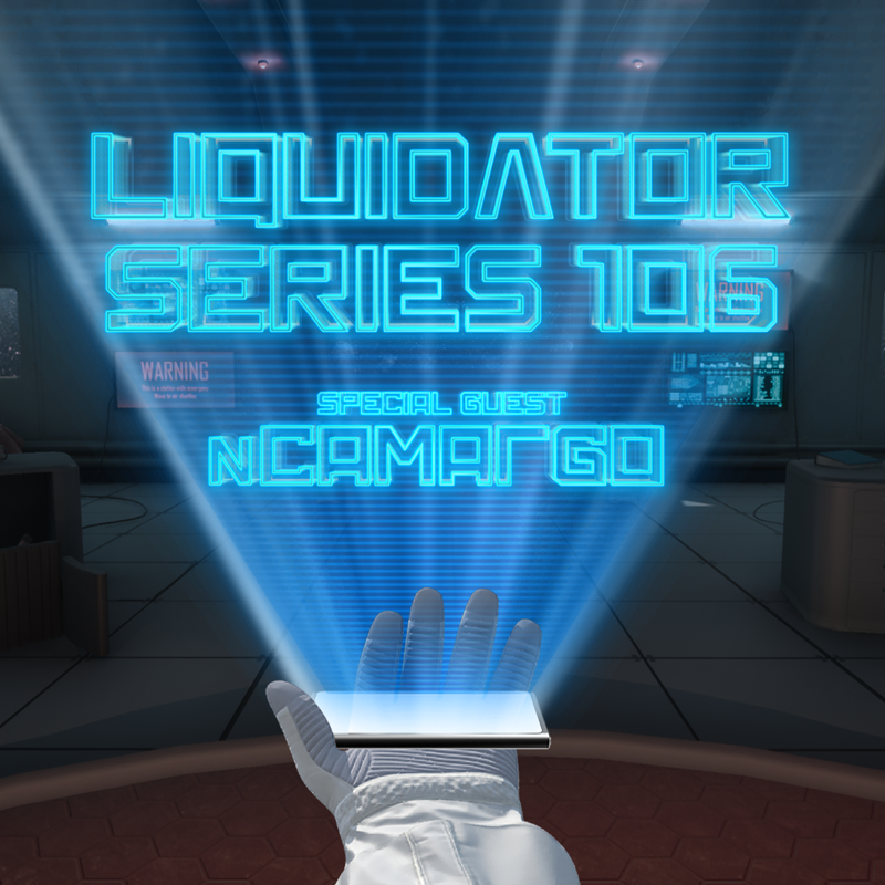 Liquidator Series 106 Special Guest nCamargo July 2018 Liquidator_series_106_artwork_soun_cloud