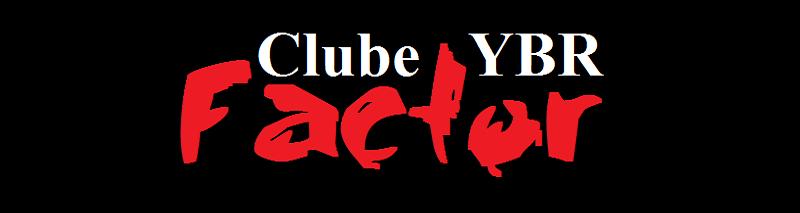 CLUBE YBR FACTOR