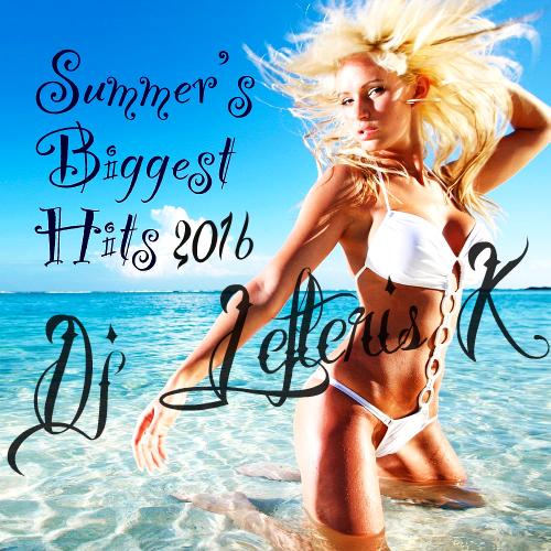 SUMMER'S BIGGEST HITS 2016 - Dj LEFTERIS . K [08/2016] DJLEFT