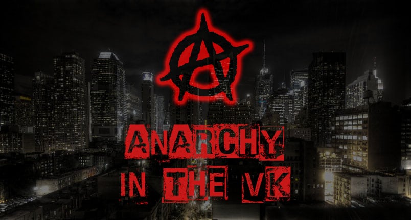 Anarchy in the V.K.