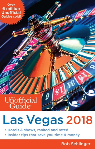 The Unofficial Guide to Las Vegas 2018 by Bob Sehlinger Cover