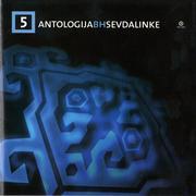 Antologija BH Sevdalinke - Kolekcija Antologija_Bi_H_Sevdalinke_5_2006_Prednja