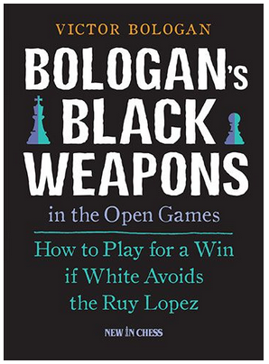 Bologan's Black Weapons in the Open Games: How to Play for a Win If White Avoids the Ruy Lopez Capture