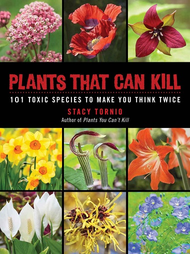 Plants That Can Kill: 101 Toxic Species to Make You Think Twice by Stacy Tornio Cover