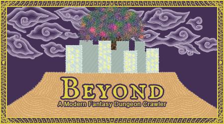 Beyond: A Modern Fantasy Dungeon Crawler Plzwork