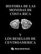 La Biblioteca Numismática de Sol Mar - Página 24 270_-_Historia_de_las_Monedas_de_Costa_Rica_y_lo