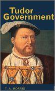 Livros em inglês sobre a Dinastia Tudor para Download TUDOR_GOVERNMENT