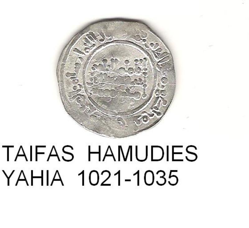 1 dirhem Taifas Hamudies Yahia año hégira 412-427 o 1021-1035 J.C DIRHEM_AL_ANDALUS