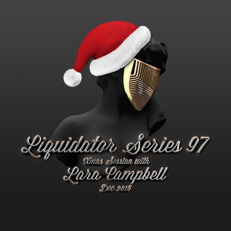 Liquidator Series 97 Xmas session with Lara Campbell dec 2016 Liquidator_series_97_sound_cloud