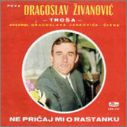 Dragoslav Zivanovic Trosa -Diskografija Cover170x170