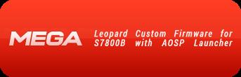 [S7800B][JB] Leopard Custom Firmware [1.6Ghz/Tincore Keymapper/Xbox Layout]  Leopard_custom_firmware_s7800_aosp_launcher_mega