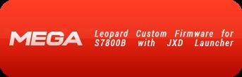 [S7800B][JB] Leopard Custom Firmware [1.6Ghz/Tincore Keymapper/Xbox Layout]  Leopard_custom_firmware_s7800_jxd_launcher_mega