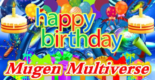 Happy 2nd Birthday Mugen Multiverse Bday