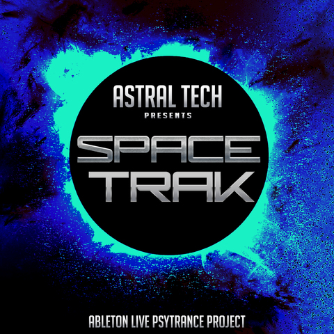 Ableton Live Project - Astral Tech presents Spacetrak Astral_Tech_Ableton_Live_Spacetrak