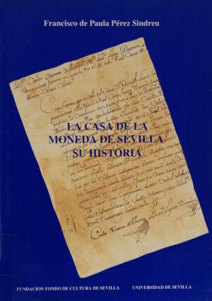 Estudio ceca sevillana. Francisco de Paula 31_La_Casa_de_la_Moneda_de_Sevilla_su_historia