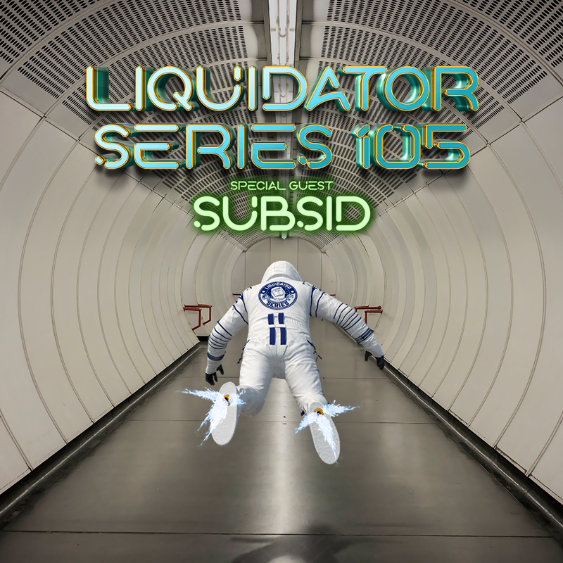 Liquidator Series 105 Special Guest Subsid May 2018 Liquidator_series_105_artwork_soundcloud_2