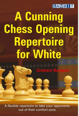 A Cunning Chess Opening Repertoire for White   -  Graham Burgess Capture