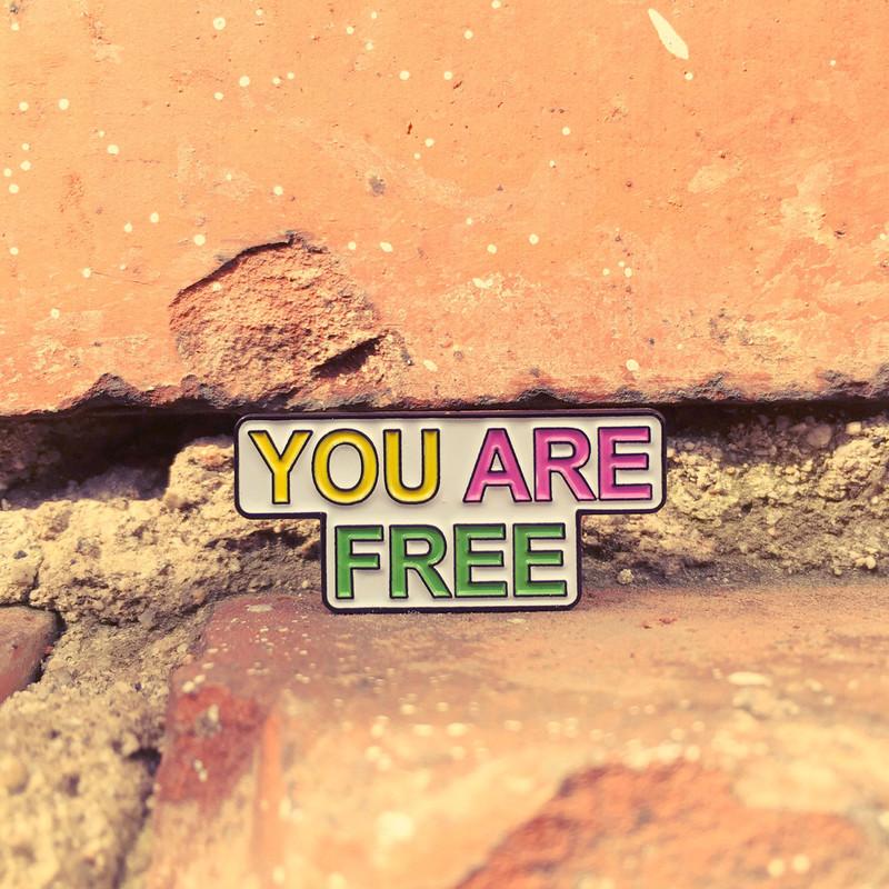 You Are Free pins!  Cbb132aadf9380b98f5b97ed4b22cdb0_1024x1024