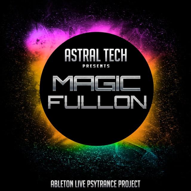 Ableton Live Project @ Astral Tech - Magic Fullon Astral_Tech_Magic_Fullon