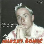 Mirzet Somic Somi 2002 - Sto si tuzan brate mili Scan0001