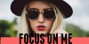 Focus On Me || Normal 100_X50