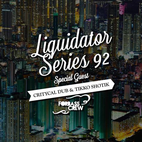Liquidator Series # 92 Special guest Forbass Crew May 2016 Liquidator_series_92_artwork_sound_cloud_800x800