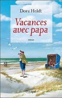 Dora Heldt [XXe-XXIe s / Allemagne] Vacances-avec-papa