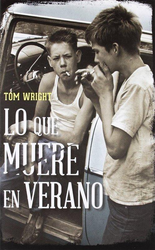 Lo que muere en verano - Tom Wright Cover