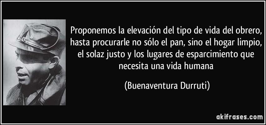 Ayuda De Quien Es Esta Frase De Durruti O De Primo De Rivera